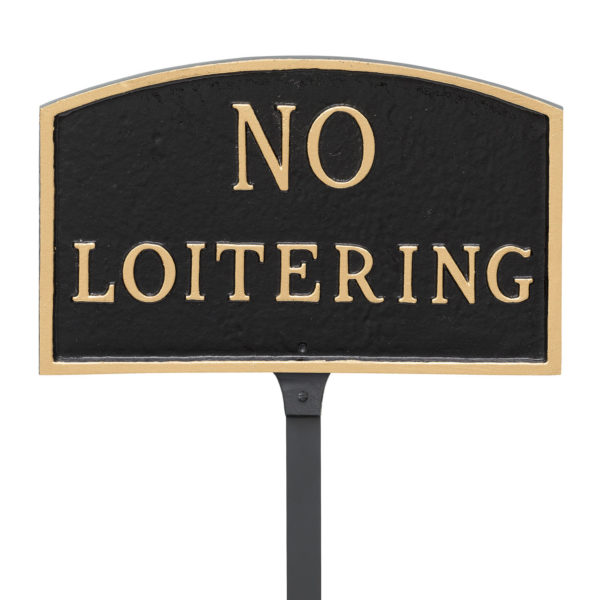 """5.5"""" x 9"""" Small Arch No Loitering Statement Plaque Sign with 23"""" lawn stake, Black with Gold Lettering"""