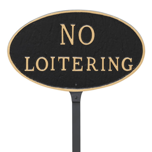 "8.5"" x 13"" Standard Oval No Loitering Statement Plaque Sign with 23"" lawn stake, Black with Gold Lettering"