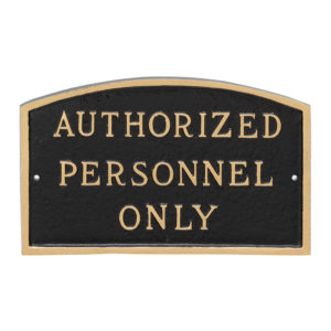 "10"" x 15"" Standard Arch Authorized Personnel Only Statement Plaque Sign Black with Gold Lettering"