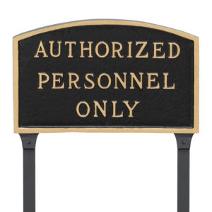 "10"" x 15"" Standard Arch Authorized Personnel Only Statement Plaque Sign with 23"" lawn stake, Black with Gold Lettering"
