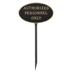 "6"" x 10"" Small Oval Authorized Personnel Only Statement Plaque Sign with 23"" lawn stake, Black with Gold Lettering"