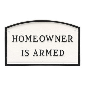 "10"" x 15"" Standard Arch Homeowner is Armed Statement Plaque Sign"