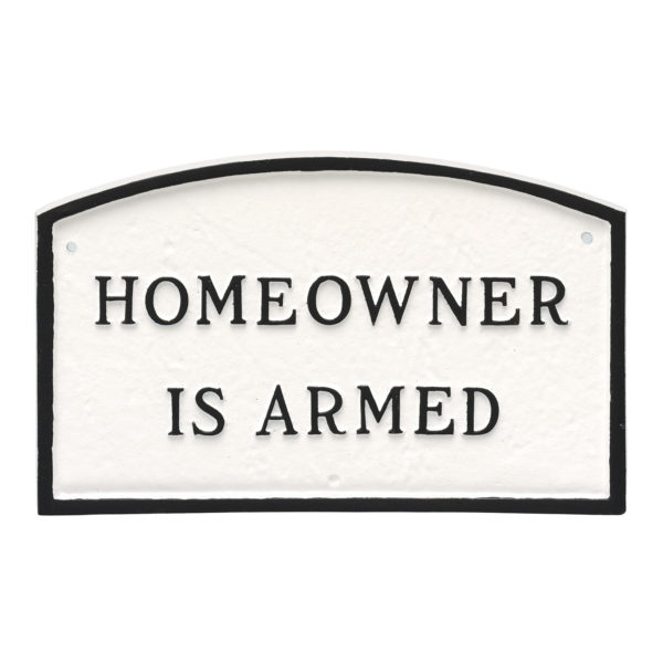 """10"""" x 15"""" Standard Arch Homeowner is Armed Statement Plaque Sign"""